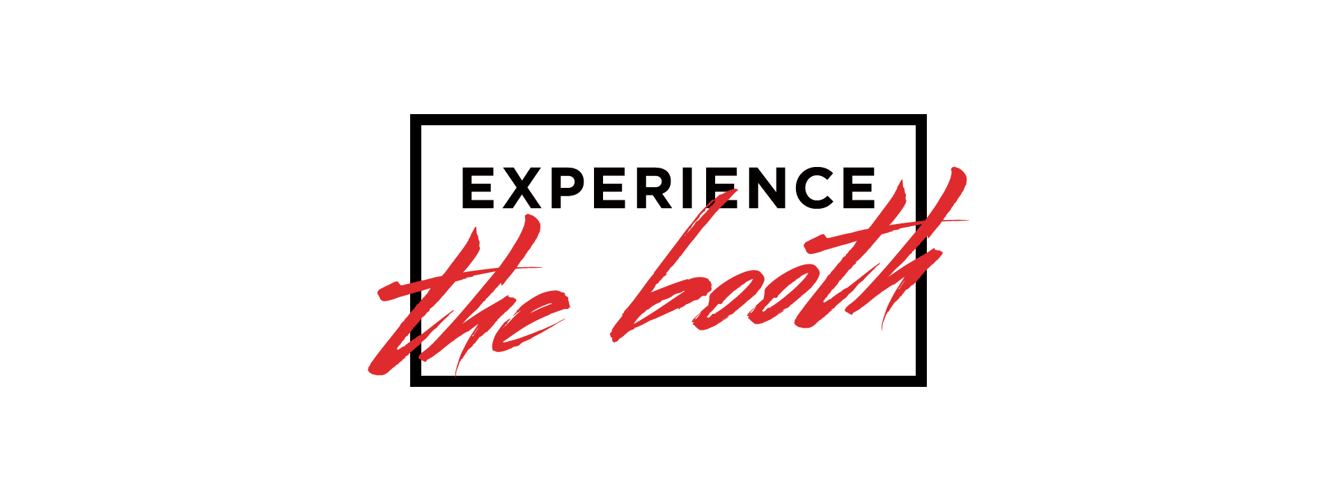 Experience the Booth