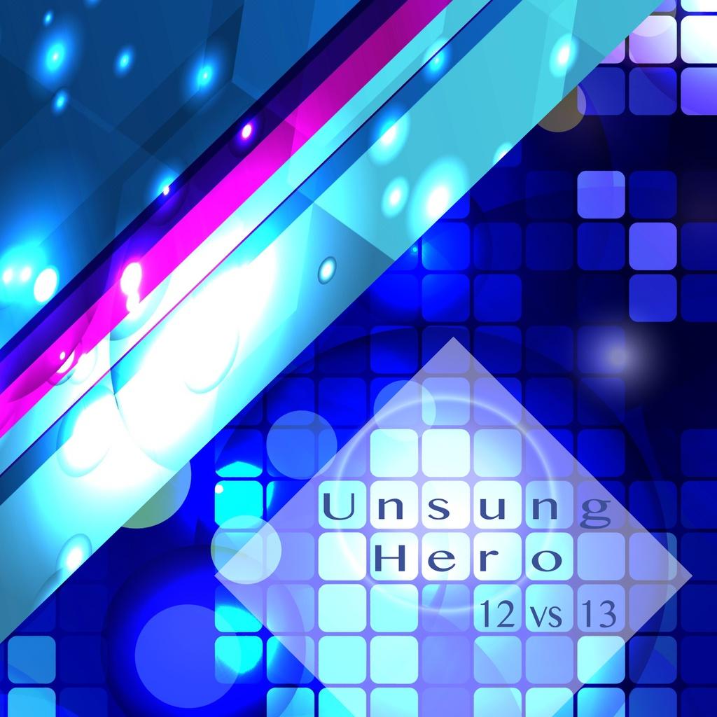 Unsung Hero 12vs13