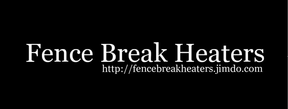 Fence Break Heaters