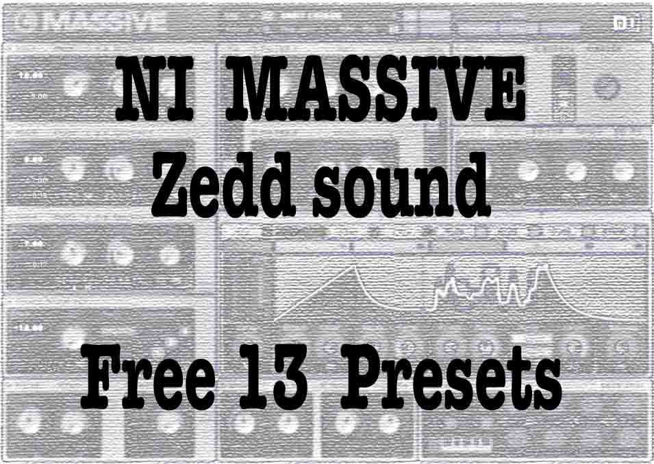 NI Massive Zedd sound