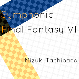 Symphonic Final Fantasy VI (mp3+Hi-Res)