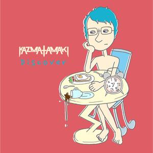 Discover / kazma tamaki