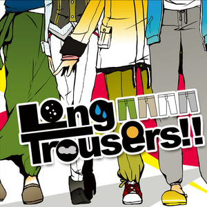 Long Trousers!!