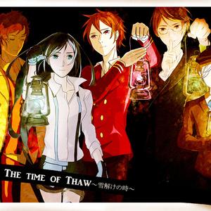 The Time of Thaw~雪解けの時~
