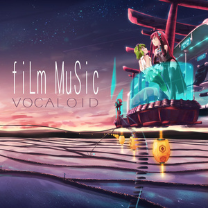fiLm MuSic Vocaloid