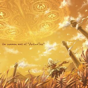 """アルティナ・トスの召喚壁に捧ぐ - for summon wall of """"ArtinaToss"""""""