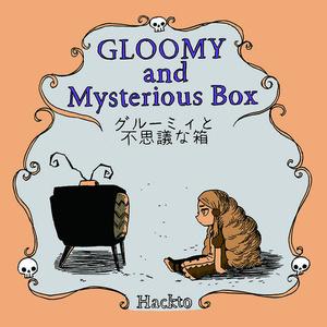 Gloomy The Mysterious Box