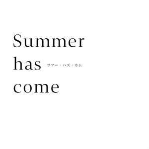 Summer has come