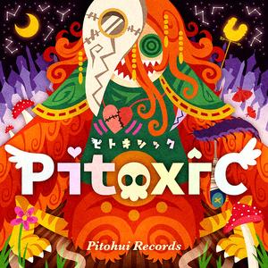 Pitoxic -ピトキシック-