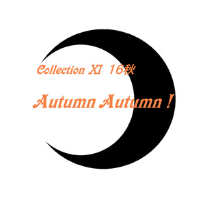 Collection Ⅺ 16秋「Autumn Autumn!」(音源)