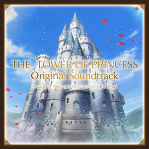 THE TOWER OF PRINCESS Original Soundtrack