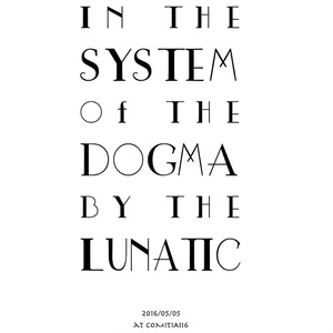 IN THE SYSTEM OF THE DOGMA BY THE LUNATIC