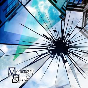 Momentary Divide (1st)