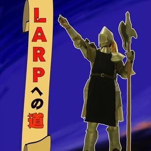 LARPへの道
