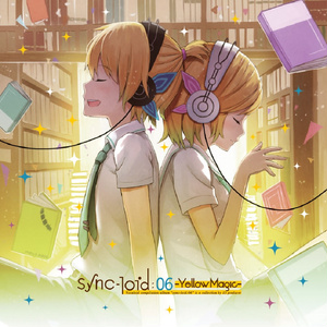 sync-loid:06 -Yellow Magic-