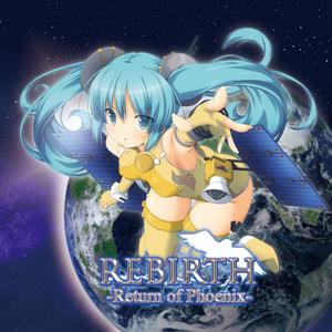 REBIRTH -Return of Phoenix-