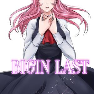 BIGIN LAST 2