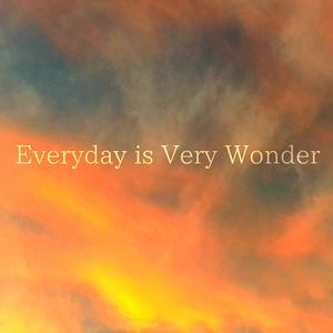 Everyday is Very Wonder(ダウンロード版)