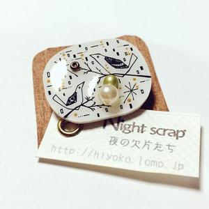 Night scrap:ドローイングブローチ01