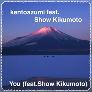 kentoazumi feat. Show Kikumoto 1st Single「You」