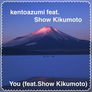 kentoazumi feat. Show Kikumoto 1st Single「You」