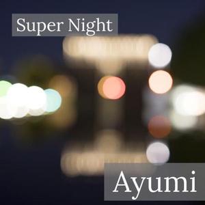 Ayumi 1st Single「Super Night」