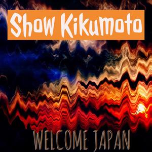 Show Kikumoto 3rd Single「Welcome Japan」