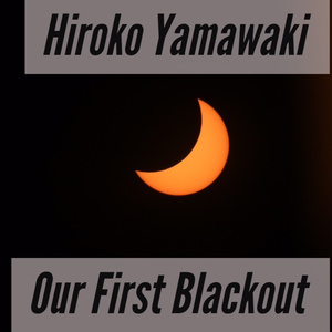 Hiroko Yamawaki 1st Single「Our First Blackout」