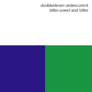 bitter,sweet and bitter - doubleeleven undercurrent