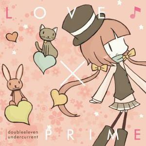 LOVE×PRIME - doubleeleven undercurrent