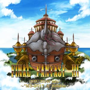 【M3秋】FINAL FANTASY III 《SFC Style mix》 ~M3-2017_A Edition~