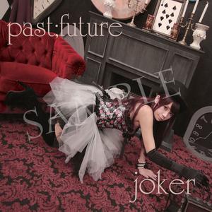 1st single「joker/past;future」