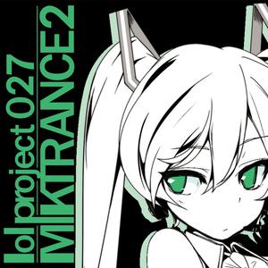 lol project 027 : MIKTRANCE2