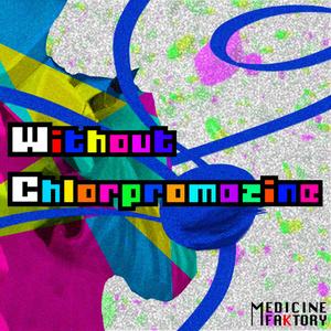 Without Chlorpromazine