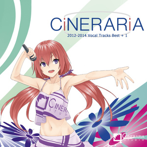 CiNERARiA 2012-2014 Vocal Tracks Best + 1