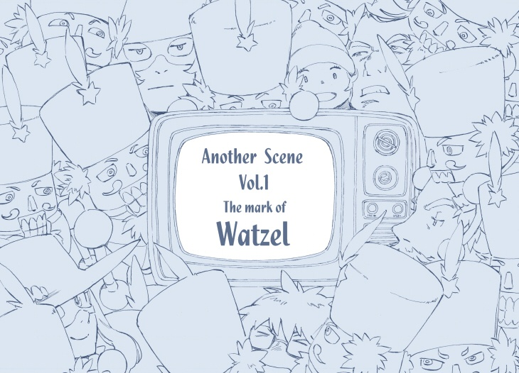 Another Scene Vol.1 The mark of Watzel