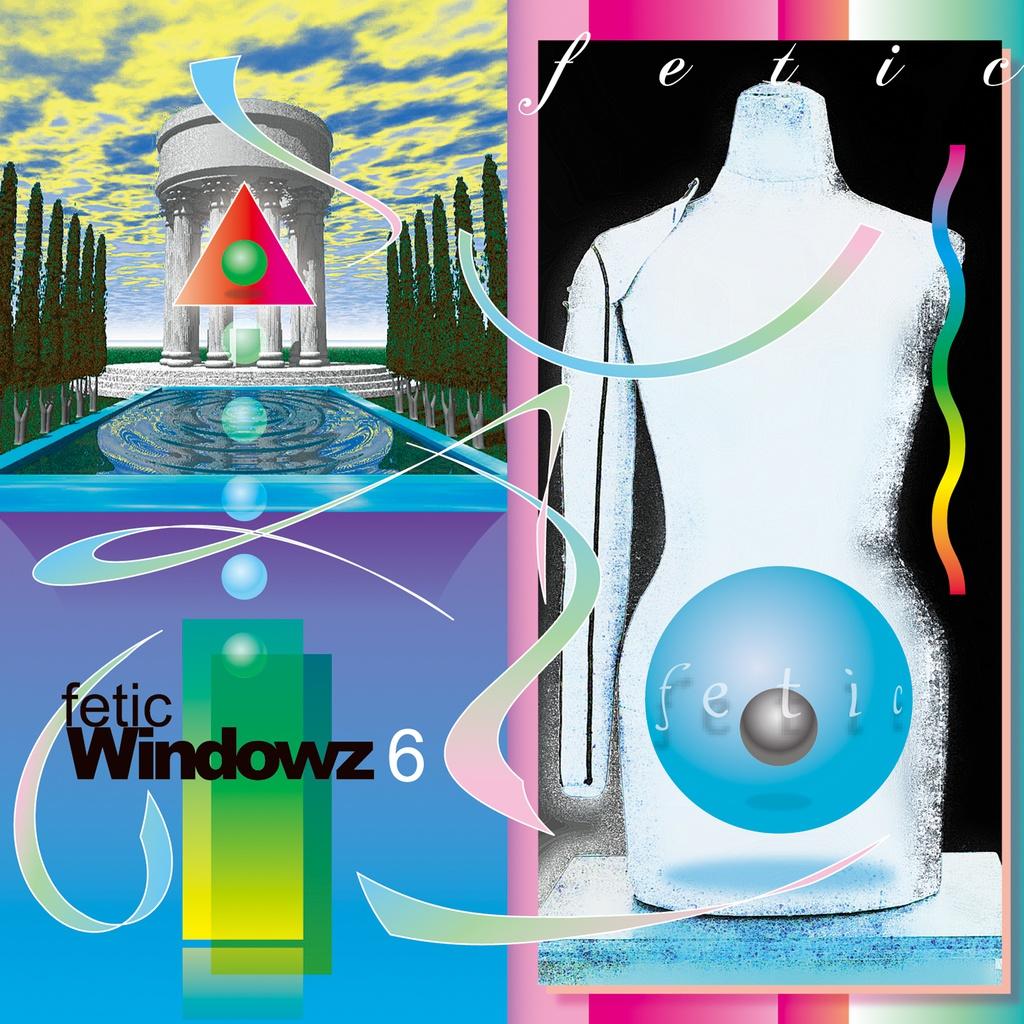 fetic - Windowz 6