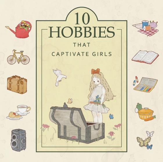 10 Hobbies That Captivate Girls